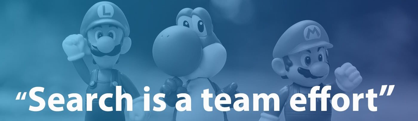 Search Is A Team Effort